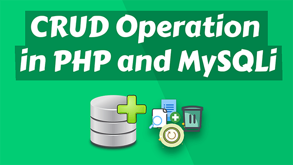 PHP crud operation using MySQLi Method