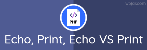 php echo statement, print statement, echo VS print, Variable Interpolation