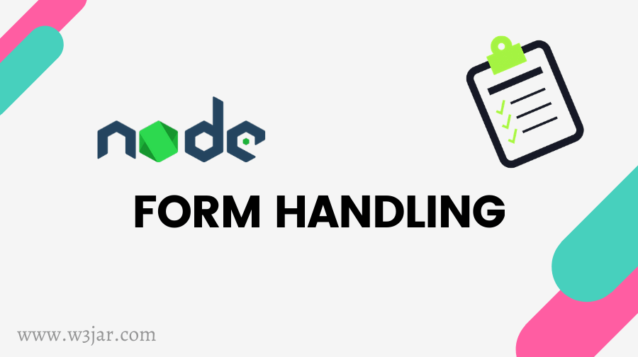 Node JS Form Handling: GET, POST Requests, Form Data Validation