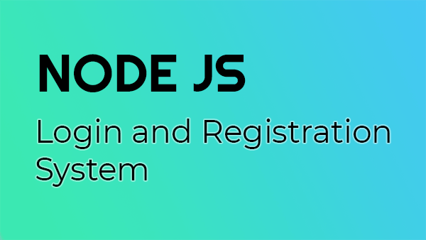 Node JS Login and Registration System With Express JS and MySQL Databse