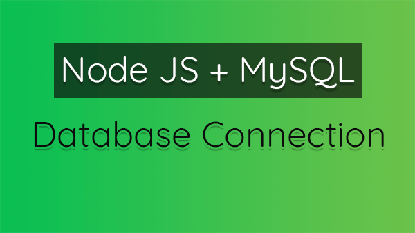 How to Create MySQL Database Connection (pool) with Node JS