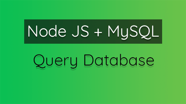 How to Query a MySQL Database Using Node JS