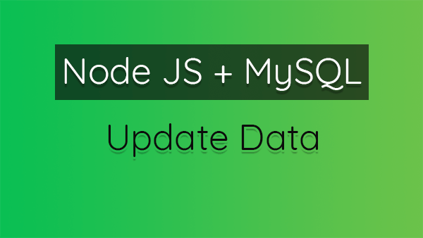 How to Update Data of MySQL Database Using Node JS